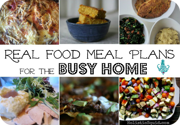 Real Food Meal Plans For The Busy Home