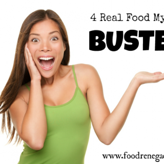 Have You Fallen For These 4 Real Food Myths?