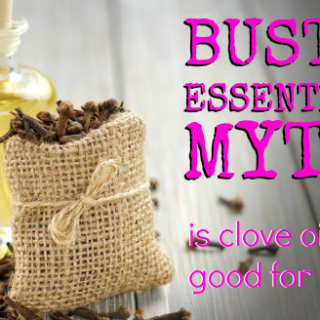 Clove Oil for Teething Babies: Busted Essential Oil Myth #1