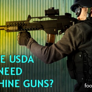 Does the USDA Really Need Submachine Guns?