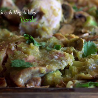 Chicken Verde Recipe with Rice and Veggies