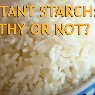 Resistant Starch: Healthy or Not?