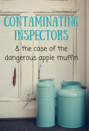 Contaminating Inspectors & the Case of the Dangerous Apple Muffin